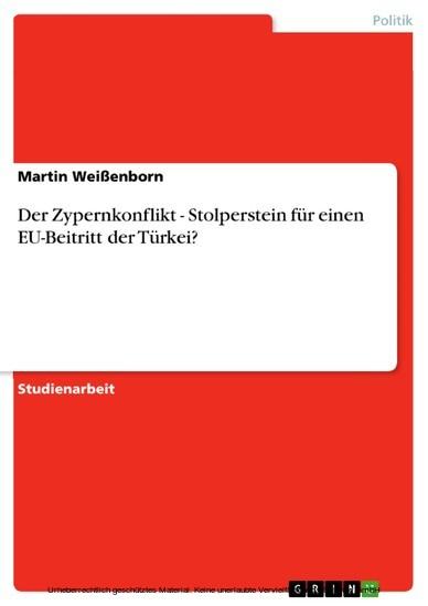 Der Zypernkonflikt - Stolperstein für einen EU-Beitritt der Türkei? - Blick ins Buch
