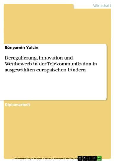 Deregulierung, Innovation und Wettbewerb in der Telekommunikation in ausgewählten europäischen Ländern - Blick ins Buch