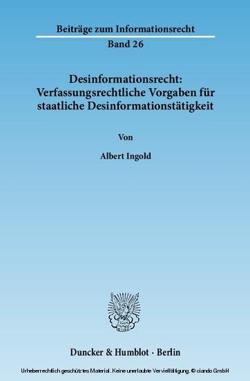 Desinformationsrecht: Verfassungsrechtliche Vorgaben für staatliche Desinformationstätigkeit. - Blick ins Buch