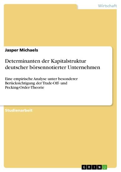 Determinanten der Kapitalstruktur deutscher börsennotierter Unternehmen - Blick ins Buch