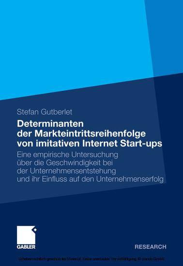 Determinanten der Markteintrittsreihenfolge von imitativen Internet Start-ups - Blick ins Buch