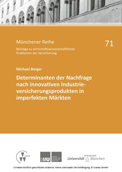 Determinanten der Nachfrage nach innovativen Industrieversicherungsprodukten in imperfekten Märkten - Blick ins Buch