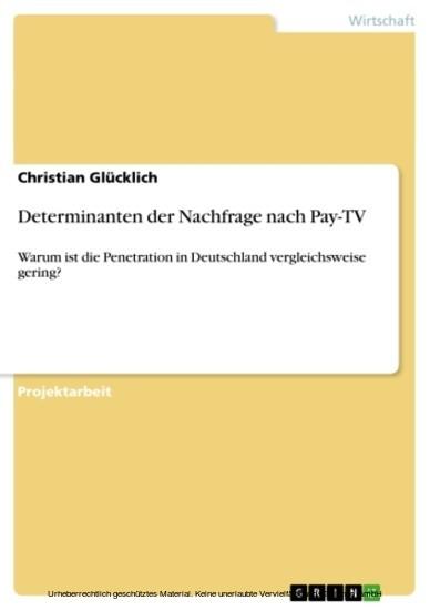 Determinanten der Nachfrage nach Pay-TV - Blick ins Buch