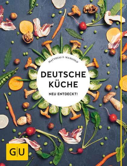 Deutsche Küche neu entdeckt! von Matthias F. Mangold - ePUB eBook ...