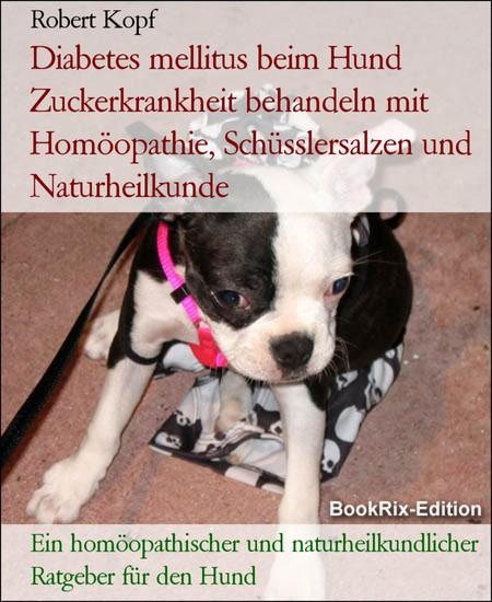 Diabetes mellitus beim Hund Zuckerkrankheit behandeln mit Homöopathie, Schüsslersalzen und Naturheilkunde - Blick ins Buch