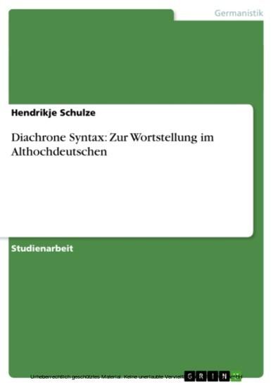 Diachrone Syntax: Zur Wortstellung im Althochdeutschen - Blick ins Buch
