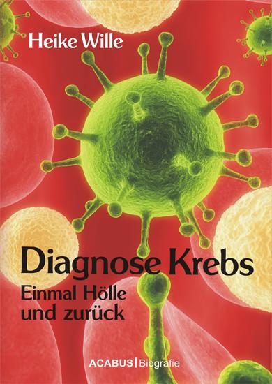 Diagnose Krebs. Einmal Hölle und zurück - Blick ins Buch