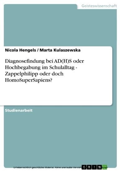 Diagnosefindung bei AD(H)S oder Hochbegabung im Schulalltag - Zappelphilipp oder doch HomoSuperSapiens? - Blick ins Buch