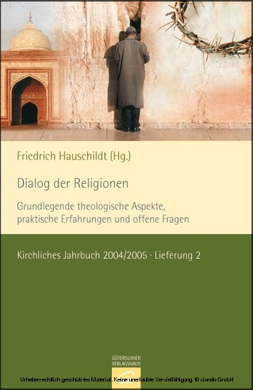 Dialog der Religionen-Grundlegende theologische Aspekte, praktische Erfahrung und offene Fragen - Blick ins Buch