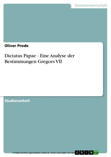 Dictatus Papae - Eine Analyse der Bestimmungen Gregors VII - Blick ins Buch