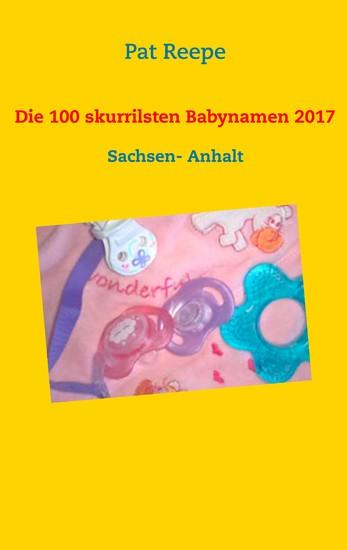 Die 100 skurrilsten Babynamen 2017 - Blick ins Buch