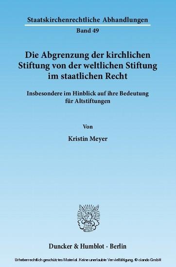 Die Abgrenzung der kirchlichen Stiftung von der weltlichen Stiftung im staatlichen Recht. - Blick ins Buch