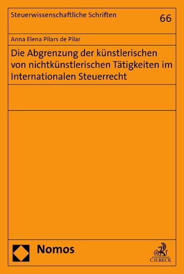Die Abgrenzung der künstlerischen von nichtkünstlerischen Tätigkeiten im Internationalen Steuerrecht - Blick ins Buch