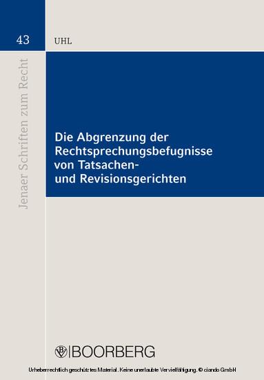 Die Abgrenzung der Rechtsprechungsbefugnisse von Tatsachen- und Revisionsgerichten - Blick ins Buch