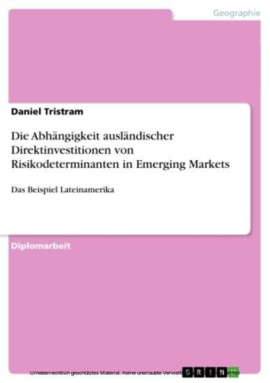 Die Abhängigkeit ausländischer Direktinvestitionen von Risikodeterminanten in Emerging Markets - Blick ins Buch