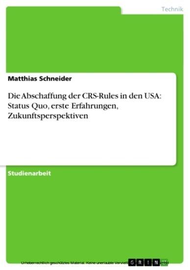 Die Abschaffung der CRS-Rules in den USA: Status Quo, erste Erfahrungen, Zukunftsperspektiven - Blick ins Buch