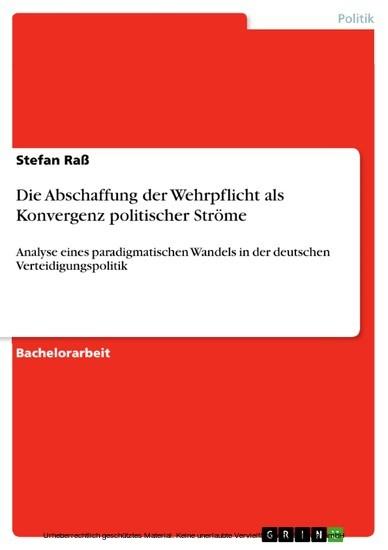 Die Abschaffung der Wehrpflicht als Konvergenz politischer Ströme - Blick ins Buch