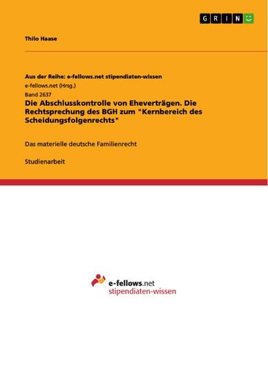 Die Abschlusskontrolle von Eheverträgen. Die Rechtsprechung des BGH zum 'Kernbereich des Scheidungsfolgenrechts' - Blick ins Buch