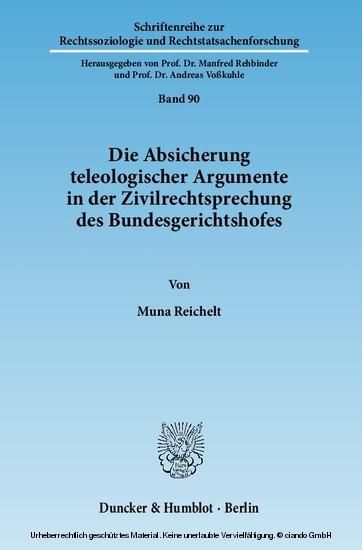 Die Absicherung teleologischer Argumente in der Zivilrechtsprechung des Bundesgerichtshofes. - Blick ins Buch