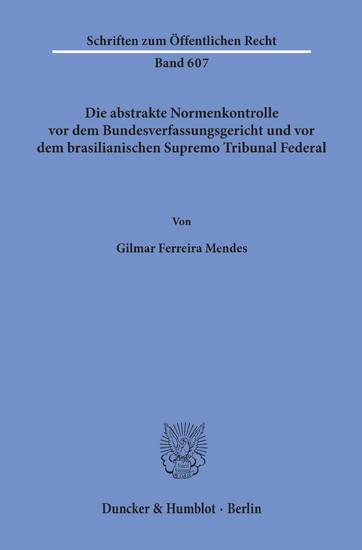 Die abstrakte Normenkontrolle vor dem Bundesverfassungsgericht und vor dem brasilianischen Supremo Tribunal Federal. - Blick ins Buch
