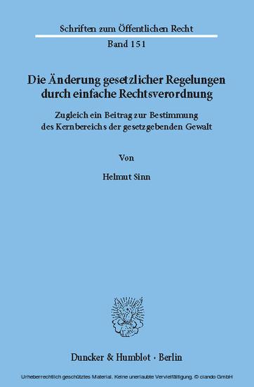 Die Änderung gesetzlicher Regelungen durch einfache Rechtsverordnung. - Blick ins Buch