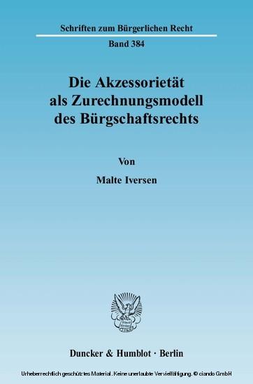 Die Akzessorietät als Zurechnungsmodell des Bürgschaftsrechts. - Blick ins Buch