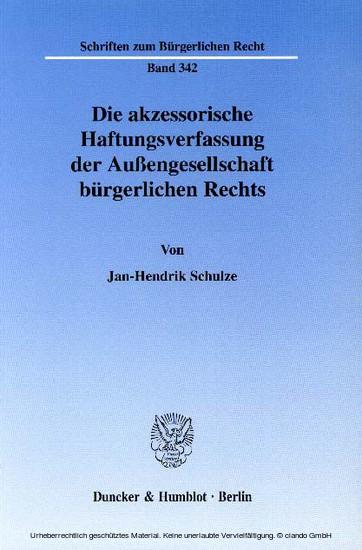 Die akzessorische Haftungsverfassung der Außengesellschaft bürgerlichen Rechts. - Blick ins Buch