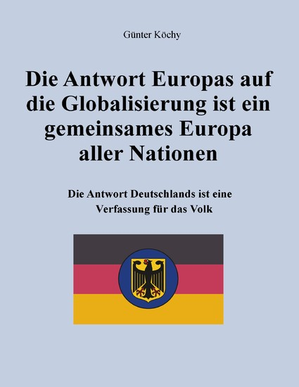 Die Antwort Europas auf die Globalisierung ist ein gemeinsames Europa aller Nationen - Blick ins Buch