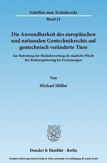 Die Anwendbarkeit des europäischen und nationalen Gentechnikrechts auf gentechnisch veränderte Tiere. - Blick ins Buch