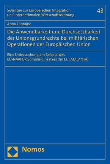 Die Anwendbarkeit und Durchsetzbarkeit der Unionsgrundrechte bei militärischen Operationen der Europäischen Union - Blick ins Buch