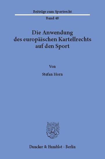 Die Anwendung des europäischen Kartellrechts auf den Sport. - Blick ins Buch