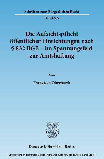 Die Aufsichtspflicht öffentlicher Einrichtungen nach § 832 BGB - im Spannungsfeld zur Amtshaftung. - Blick ins Buch