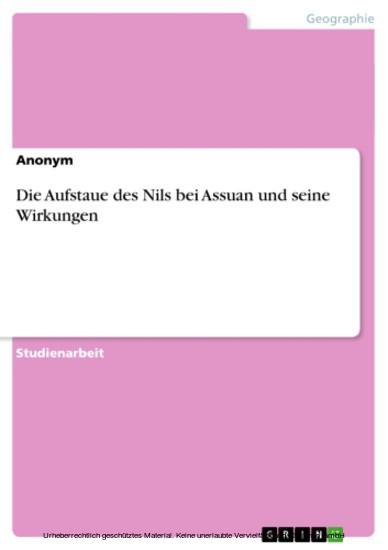 Die Aufstaue des Nils bei Assuan und seine Wirkungen - Blick ins Buch