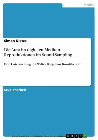 Die Aura im digitalen Medium. Reproduktionen im Sound-Sampling - Blick ins Buch