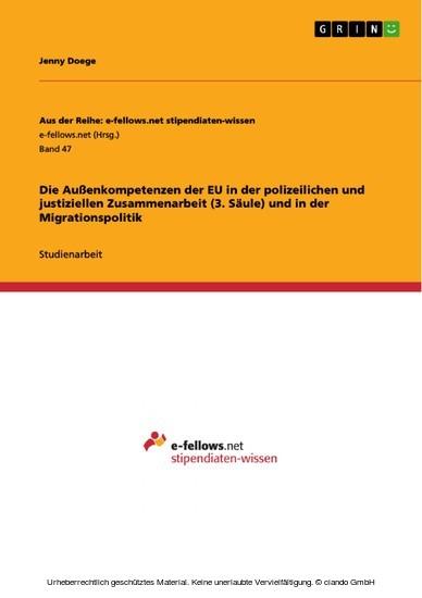 Die Außenkompetenzen der EU in der polizeilichen und justiziellen Zusammenarbeit (3. Säule) und in der Migrationspolitik - Blick ins Buch
