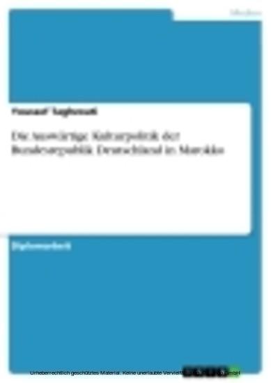 Die Auswärtige Kulturpolitik der Bundesrepublik Deutschland in Marokko - Blick ins Buch