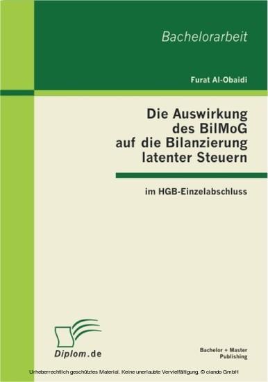 Die Auswirkung des BilMoG auf die Bilanzierung latenter Steuern im HGB-Einzelabschluss - Blick ins Buch