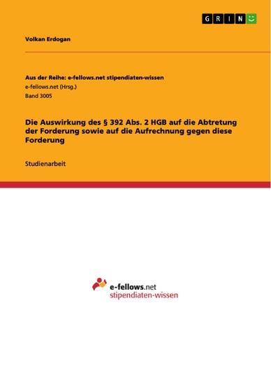 Die Auswirkung des § 392 Abs. 2 HGB auf die Abtretung der Forderung sowie auf die Aufrechnung gegen diese Forderung - Blick ins Buch