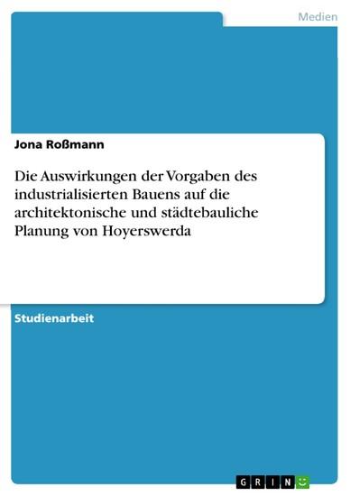 Die Auswirkungen der Vorgaben des industrialisierten Bauens auf die architektonische und städtebauliche Planung von Hoyerswerda - Blick ins Buch