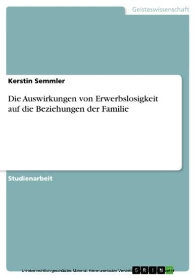 Die Auswirkungen von Erwerbslosigkeit auf die Beziehungen der Familie - Blick ins Buch