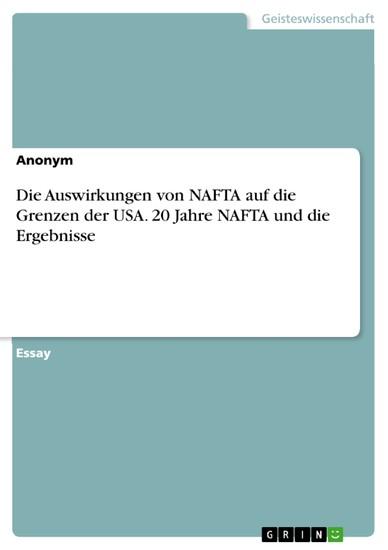 Die Auswirkungen von NAFTA auf die Grenzen der USA. 20 Jahre NAFTA und die Ergebnisse - Blick ins Buch