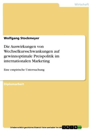 Die Auswirkungen von Wechselkursschwankungen auf gewinnoptimale Preispolitik im internationalen Marketing - Blick ins Buch