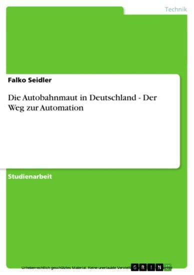 Die Autobahnmaut in Deutschland - Der Weg zur Automation - Blick ins Buch