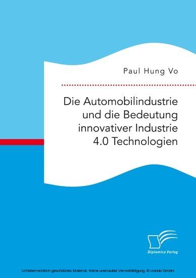 Die Automobilindustrie und die Bedeutung innovativer Industrie 4.0 Technologien - Blick ins Buch