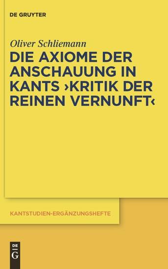 Die Axiome der Anschauung in Kants 'Kritik der reinen Vernunft' - Blick ins Buch