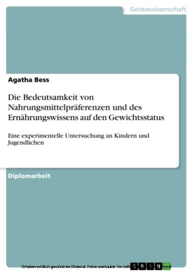 Die Bedeutsamkeit von Nahrungsmittelpräferenzen und des Ernährungswissens auf den Gewichtsstatus - Blick ins Buch