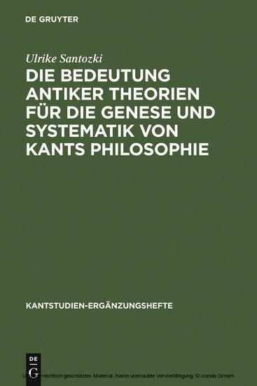 Die Bedeutung antiker Theorien für die Genese und Systematik von Kants Philosophie - Blick ins Buch