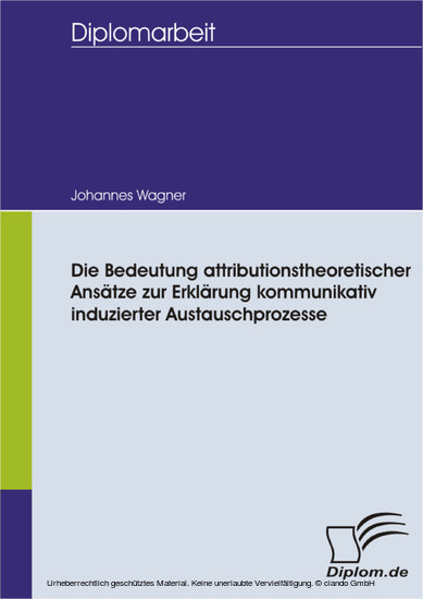 Die Bedeutung attributionstheoretischer Ansätze zur Erklärung kommunikativ induzierter Austauschprozesse - Blick ins Buch