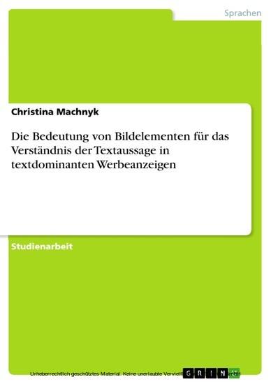 Die Bedeutung von Bildelementen für das Verständnis der Textaussage in textdominanten Werbeanzeigen - Blick ins Buch