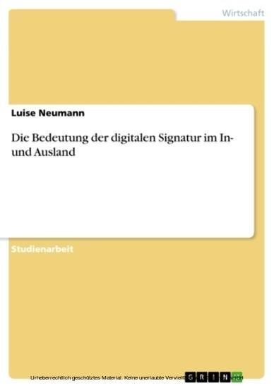 Die Bedeutung der digitalen Signatur im In- und Ausland - Blick ins Buch